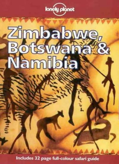 Zimbabwe, Botswana and Namibia (Lonely Planet Country Guides),Deanna Swaney, My