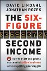 The Six-Figure Second Income : How to Start and Grow a Successful Online Business Without Quitting Your Day Job by Jonathan Rozek and David Lindahl (2010, Hardcover)
