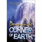Down on The Corner of Earth 9781424173174 by Claude Hall Paperback