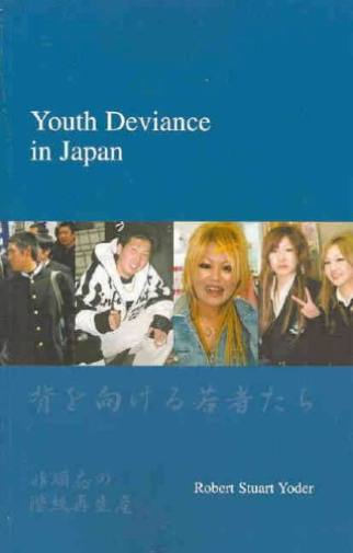 Robert Stuart Yoder-Youth Deviance In Japan (US IMPORT) BOOK NEW