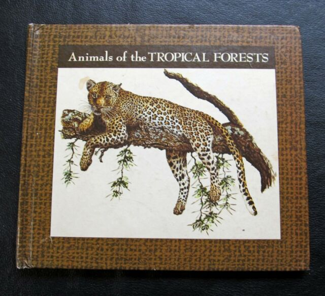 Animals Of The Tropical Forests ~ Lerner Wildlife Library ~ Sylvia A Johnson