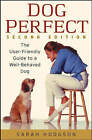 DogPerfect: The User-friendly Guide to a Well-behaved Dog: AND Well-behaved Dog 2r.e. by Sarah Hodgson (Paperback, 2003)