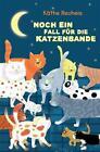 Noch ein Fall für die Katzenbande von Käthe Recheis (2011, Gebundene Ausgabe)