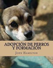 Adopción de Perros y Formación : Un Nuevo Curso de Formación Sobre Cómo Criar...