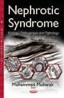 Nephrotic Syndrome: Etiology, Pathogenesis & Pathology by Nova Science Publishers Inc (Hardback, 2015)