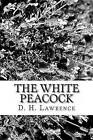 The White Peacock by D H Lawrence (Paperback / softback, 2012)
