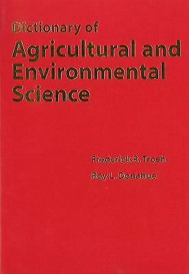 Dictionary of Agricultural and Environmental Science by Troeh, Frederick R.