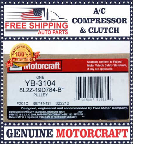 GENUINE FORD A//C Compressor Clutch Pulley 8L2Z-19D784-B Motorcraft YB-3104 AC