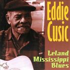 Leland Mississippi Blues * by Eddie Cusic (CD, Jan-2012, Wolf)