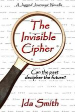 The Invisible Cipher (A Jagged Journeys' Novella) (Volume 1)