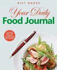 Diet Books: Your Daily Food Journal by Diet Books (Paperback / softback, 2014)
