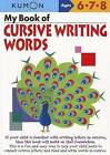 My Book of Cursive Writing Words, Ages 6-8 by Kumon Publishing North America, Inc (Paperback / softback, 2011)