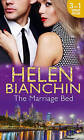 The Marriage Bed: An Ideal Marriage? / The Marriage Campaign / The Bridal Bed by Helen Bianchin (Paperback, 2016)