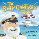 The Ship Captain's Tale: A Counting Adventure by V. A. Boeholt (Paperback, 2015)