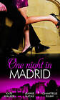 One Night in Madrid: One Night in... Collection: WITH Spanish Billionaire, Innocent Wife AND The Spaniard's Defiant Virgin AND The Spanish Duke's Virgin Bride by Chantelle Shaw, Kate Walker, Jennie Lucas (Paperback, 2011)
