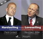 Hardselling meets Loveselling - Programmieren Sie sich auf mehr Verkaufserfolg! (2011)