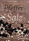 Pfeffer und Salz von Conny Marx (2010, Gebundene Ausgabe)