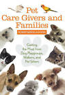 Pet Care Givers and Families: Getting the Most from Dog Playgroups, Walkers, and Pet Sitters by Robert Berkelhammer (Hardback, 2015)