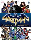 Batman Character Encyclopedia von DK (2016, Gebundene Ausgabe)