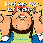 Feet are Not for Kicking by Bloomsbury Publishing PLC (Hardback, 2008)
