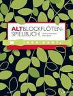 Altblockflöten-Spielbuch von Birgit Baude und Barbara Hintermeier (2012, Taschenbuch)