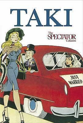 1 of 1 - Taki's Noughties: The Spectator Columns 2001-9, Theodoracopulos, Taki, Good Book