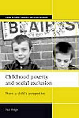 Childhood Poverty and Social Exclusion: From a Child's Perspective by Tess Ridge