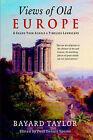 Views of Old Europe by Bayard Taylor (Hardback, 2005)