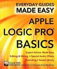 Apple Logic Pro Basics: Expert Advice, Made Easy by James Stables, Rusty Cutchin (Paperback, 2015)