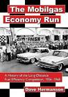 The Mobilgas Economy Run: A History of the Long Distance Fuel Eficiency Competition, 1936-1968 by Dave Hermanson (Paperback, 2014)