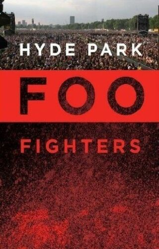 1 of 1 - FOO FIGHTERS - HYDE PARK. LIKE NEW, R4