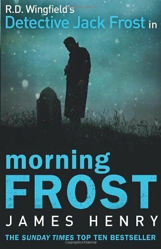 Morning Frost: (DI Jack Frost 3),James Henry