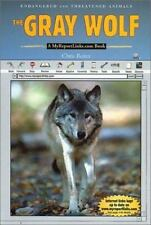 Endangered and Threatened Animals: The Gray Wolf : A MyReportLinks.com Book...