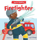 Busy People: Firefighter by Lucy M. George (Paperback, 2016)