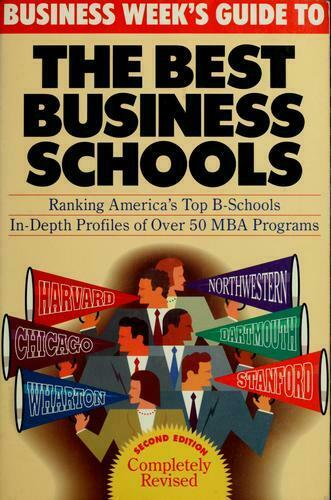 Business Week's Guide to the Best Business Schools by Byrne, John A.
