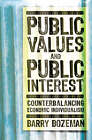 Public Values and Public Interest: Counterbalancing Economic Individualism by Barry Bozeman (Paperback, 2007)