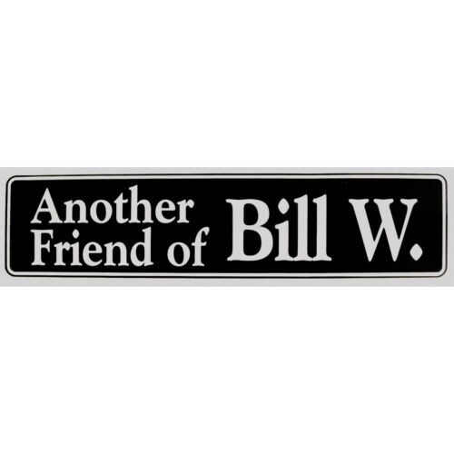 "/""Another Friend of Bill W./"" Sticker Avail in 3 Colors Size 11.5/"" x 3/"" St#58"