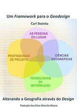 UM FRAMEWORK PARA O GEODESIGN - STEINITZ, CARL/ MOURA, ANA CLARA MOURPO (TRN)
