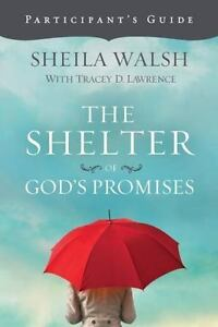 The-Shelter-Of-God-039-s-Promises-Participant-039-s-Guide-By-Sheila-Walsh