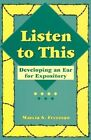 Listen to This: Developing an Ear for Expository by Marcia S Freeman (Paperback / softback, 2013)