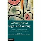 Talking about Right and Wrong: Parent-Child Conversations as Contexts for Moral Development by Cambridge University Press (Hardback, 2014)