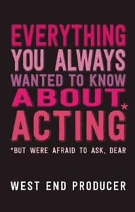 Everything-You-Always-Wanted-To-Know-About-Acting-But-Were-Afraid-To-Ask-Dear