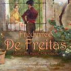 Frederico de Freitas - : Complete Music for Violin (2015)