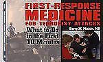 First-response Medicine For Terrorist Attacks: What to Do in the First 10 Minute