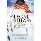 The Legal Pathway of God Jr O T Blalock Xulon Press Hardback 9781628716580