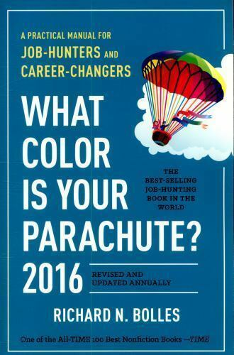 What Color Is Your Parachute? 2016 : A Practical Manual for Job ...