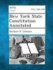 New York State Constitution Annotated by Herbert H Lehman (Paperback / softback, 2013)
