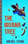 The Iguana Tree by Michel Stone (Paperback / softback, 2013)