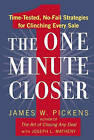 The One Minute Closer: Time-Tested, No-Fail Strategies for Clinching Every Sale by James William Pickens (Paperback, 2008)