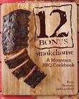 12 Bones Smokehouse: A Mountain Bbq Cookbook by Bryan King, Angela Koh, Shane Heavner, Mackensy Lunsford (Hardback, 2015)